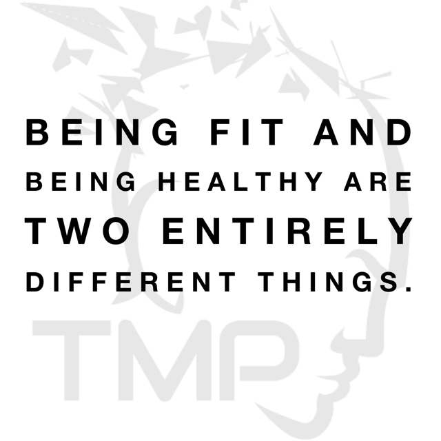 being fit and being healthy are two entirely different things