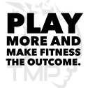 play more to make fitness the outcome