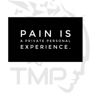 pain is a private, personal experience