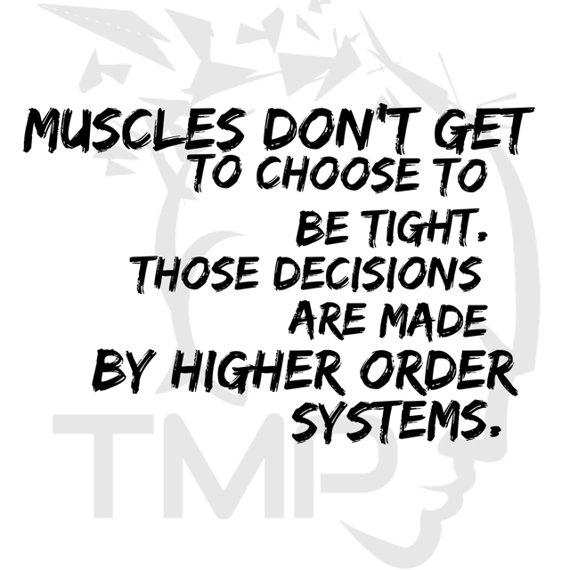 muscles don't choose to be tight.