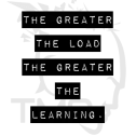 the greater the load the greater the learning