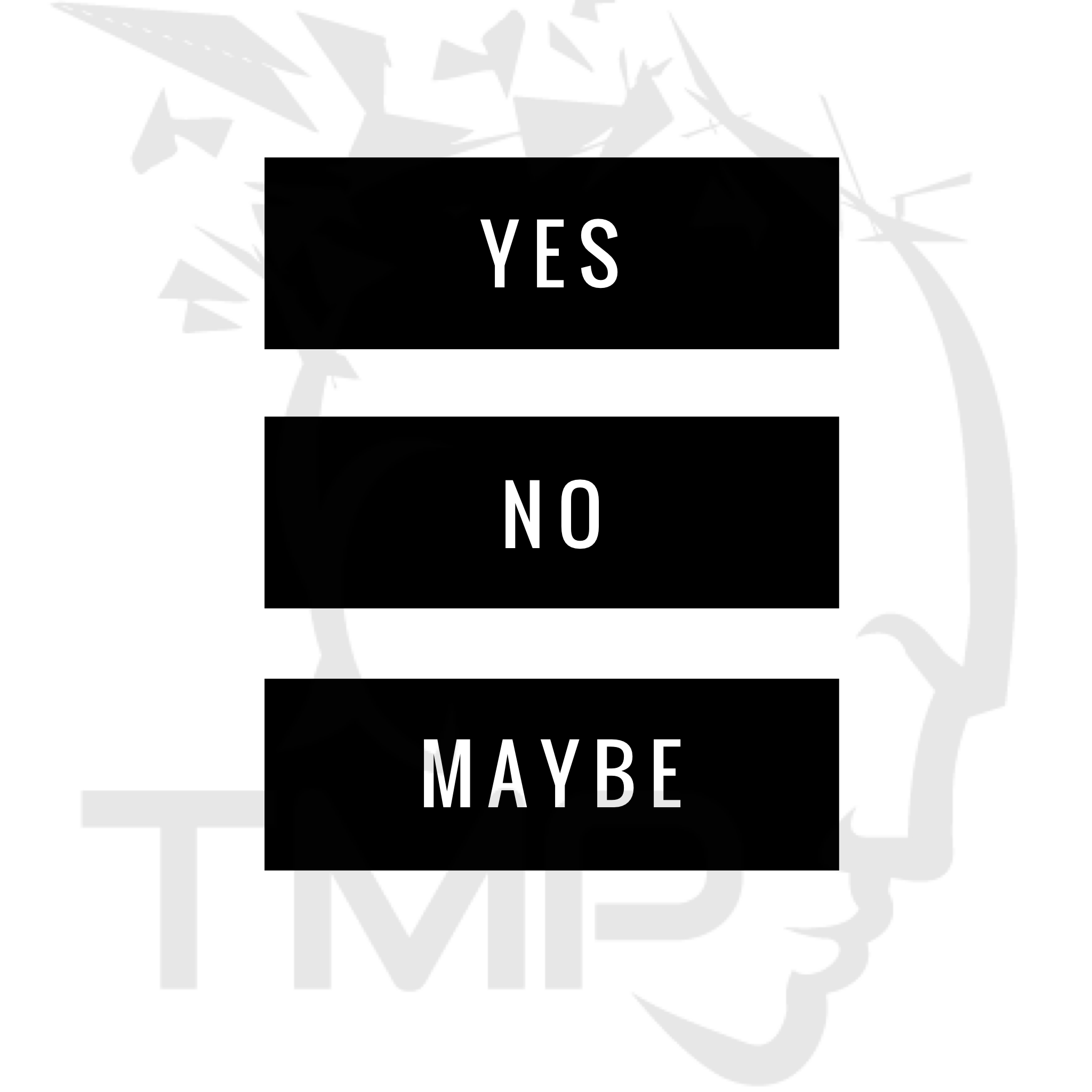 yes no maybe