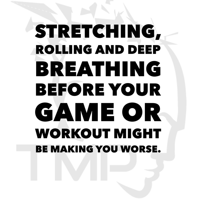 stretching, rolling, and deep breathing before your workout
