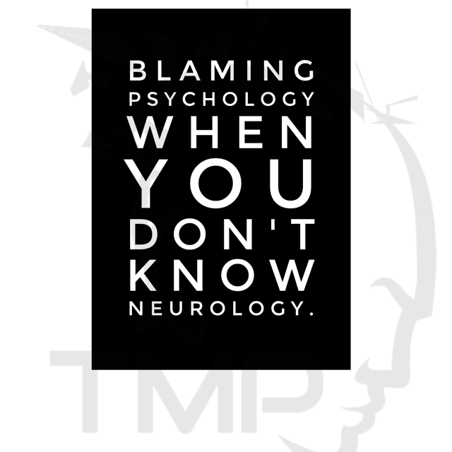 blaming psychology when you don't know neurology