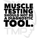 muscle testing should not be a diagnostic tool
